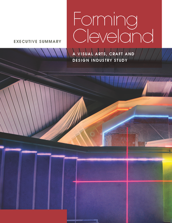 Forming Cleveland: A Visual Arts, Craft and Design Industry Study